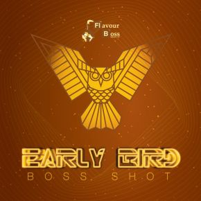 FLAVOUR BOSS EARLY BIRD BOSS SHOT 250ML